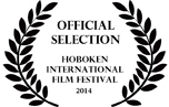 Hoboken International Film Festival 2014 - official selection